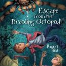 Escape from the Drooling Octopod! Audiobook