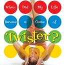 When Did My Life Become a Game of Twister?, Mary Pierce