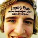 Losers Club: Lessons from the Least Likely Heroes of the Bible, Jeff Kinley, Raymond Scully