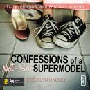 Confessions of a Not-So-Supermodel: Faith, Friends, and Festival Queens, Brooklyn E. Lindsey, Emily Durante