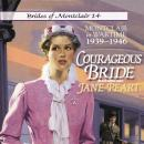 Courageous Bride: Montclair in Wartime, 1939-1946, Jane  Peart