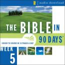 The Bible in 90 Days: Week 5: 1 Chronicles 1:1 - Nehemiah 13:31