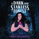 A Dark and Starless Forest Audiobook