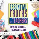 Essential Truths for Teachers Audiobook
