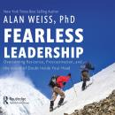 Fearless Leadership: Overcoming Reticence, Procrastination, and the Voices of Doubt Inside Your Head Audiobook