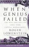 When Genius Failed: The Rise and Fall of Long-Term Capital Management, Roger Lowenstein