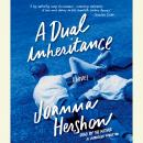 Dual Inheritance: A Novel, Joanna Hershon
