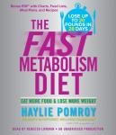 Fast Metabolism Diet: Eat More Food and Lose More Weight, Haylie Pomroy