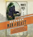 Between Man and Beast: An Unlikely Explorer, the Evolution Debates, and the African Adventure that Took the Victorian World By Storm, Monte Reel