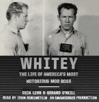 Whitey: The Life of America's Most Notorious Mob Boss Audiobook