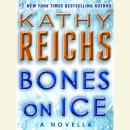 Bones on Ice: A Novella Audiobook