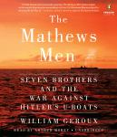 The Mathews Men: Seven Brothers and the War Against Hitler's U-boats Audiobook