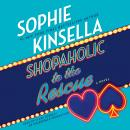 Shopaholic to the Rescue: A Novel, Sophie Kinsella