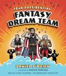 Your Presidential Dream Team: Elect a Super Squad of Presidents to Defend the Planet Audiobook