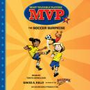 MVP #2: The Soccer Surprise, David A. Kelly