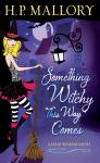 Something Witchy This Way Comes: A Jolie Wilkins Novel, H. P. Mallory