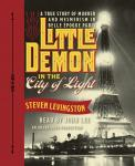 Little Demon in the City of Light: A True Story of Murder and Mesmerism in Belle Epoque Paris, Steven Levingston