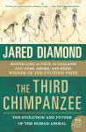 Third Chimpanzee: The Evolution and Future of the Human Animal, Jared Diamond