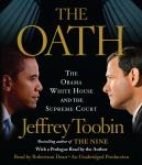 Oath: The Obama White House and The Supreme Court, Jeffrey Toobin