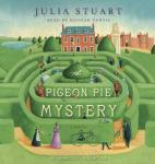 Pigeon Pie Mystery: A Novel, Julia Stuart