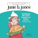 Junie B., First Grader: Turkeys We Have Loved and Eaten (and Other Thankful Stuff) (Junie B. Jones), Barbara Park