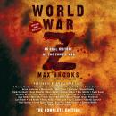 World War Z: The Complete Edition: An Oral History of the Zombie War, Max Brooks