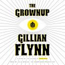 Grownup: A Story by the Author of Gone Girl, Gillian Flynn