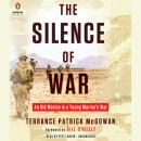 The Silence of War: An Old Marine in a Young Marine's War Audiobook