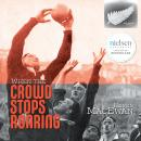 When the Crowd Stops Roaring: The inspirational memoir of an extraordinary All Black, Neven Macewan
