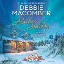Alaskan Holiday: A Novel Audiobook