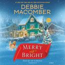 Merry and Bright: A Novel, Debbie Macomber