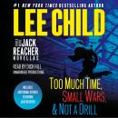 Three More Jack Reacher Novellas: Too Much Time, Small Wars, Not a Drill and Bonus Jack Reacher Stor Audiobook
