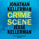 Crime Scene: A Novel, Jesse Kellerman, Jonathan Kellerman