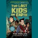 Last Kids on Earth, Max Brallier
