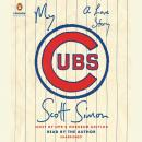 My Cubs: A Love Story Audiobook