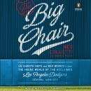 The Big Chair: The Smooth Hops and Bad Bounces from the Inside World of the Acclaimed Los Angeles Do Audiobook