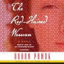 Red-Haired Woman: A novel, Orhan Pamuk