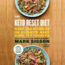 Keto Reset Diet: Reboot Your Metabolism in 21 Days and Burn Fat Forever, Mark Sisson, Brad Kearns