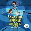 Samantha Spinner and the Super-Secret Plans Audiobook