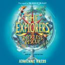 The Explorers: The Reckless Rescue Audiobook