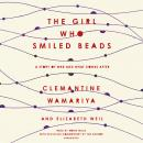 Girl Who Smiled Beads: A Story of War and What Comes After, Clemantine Wamariya, Elizabeth Weil