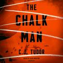 Chalk Man: A Novel, C. J. Tudor