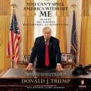 You Can't Spell America Without Me: The Really Tremendous Inside Story of My Fantastic First Year as President Donald J. Trump (A So-Called Parody), Alec Baldwin, Kurt Andersen