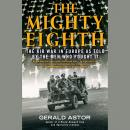 Mighty Eighth: The Air War in Europe as Told by the Men Who Fought It, Gerald Astor