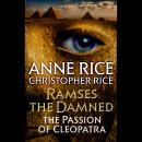 Ramses the Damned: The Passion of Cleopatra, Christopher Rice, Anne Rice