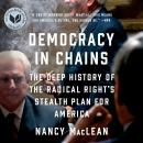 Democracy in Chains: The Deep History of the Radical Right's Stealth Plan for America, Nancy MacLean