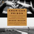 American Prison: A Reporter's Undercover Journey into the Business of Punishment, Shane Bauer