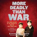 More Deadly Than War: The Hidden History of the Spanish Flu and the First World War Audiobook