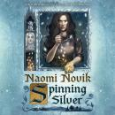 Spinning Silver: A Novel, Naomi Novik