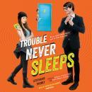 Trouble Never Sleeps Audiobook
